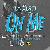 On Me (feat. Rich Homie Quan) by Iamsu!