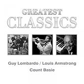 Greatest Classics: Guy Lombardo, Louis Armstrong, Count Basie by Various Artists