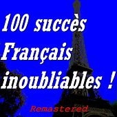 100 succès français inoubliables ! (Remastered) de Various Artists