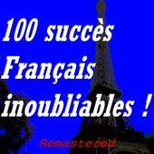 100 succès français inoubliables ! (Remastered) von Various Artists
