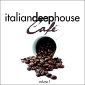 Italian Deep House Cafè, Vol. 1 by Various Artists