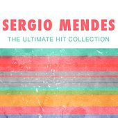 The Ultimate Hit Collection by Sergio Mendes