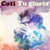 Tu Gloria by Coti