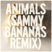 Animals (Sammy Bananas Remix) by Maroon 5