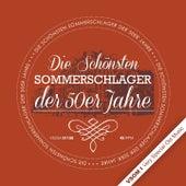 Die Schönsten Sommerschlager der 50er Jahre by Various Artists