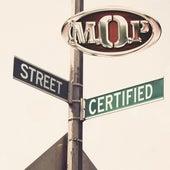 Street Certified by M.O.P.