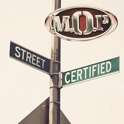 Street Certified by M.O.P.