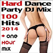 Hard Dance Party DJ Mix 100 Hits 2014 + One Hour Mix by Various Artists