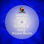 Groovy & Sexy House Beats by Various Artists