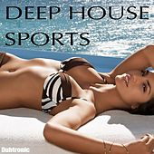 Deep House Sports by Various Artists