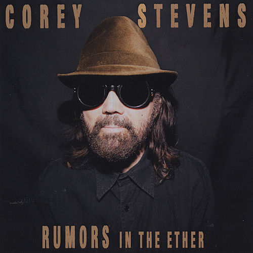 Rumors in the Ether by Corey Stevens