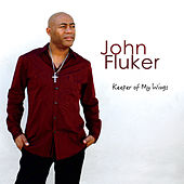 Keeper of My Wings by John Fluker