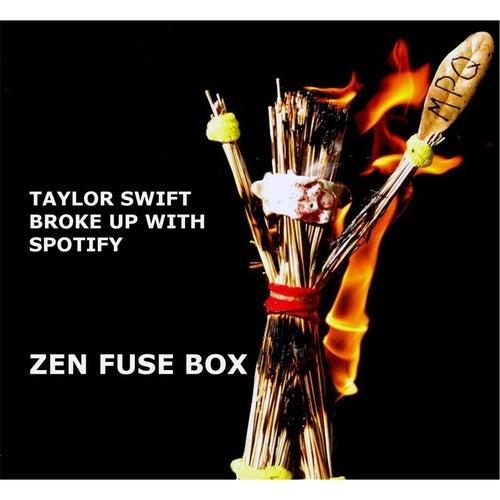 taylor swift broke up with spotify single by zen fuse box napster rh co napster com