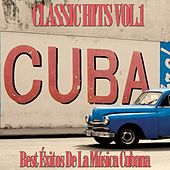 Cuba Classic Hits, Vol. 1 (Best Exitos de la Musica Cubana) de Various Artists