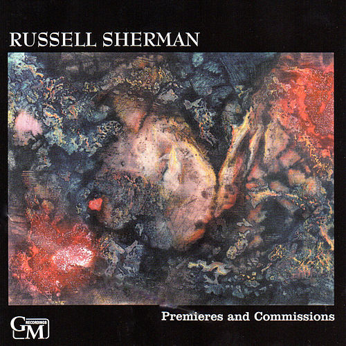 Premieres and Commissions: Works by Schoenberg, Schuller, Helps, Perle and Shapey by Russell Sherman