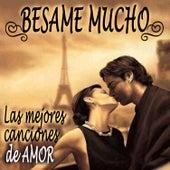 Bésame Mucho - Las Mejores Canciones de Amor by Various Artists