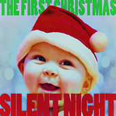 Silent Night - The First Christmas! von Various Artists