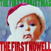 The First Nowell - The First Christmas! by Various Artists
