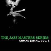 The Jazz Masters Series: Ahmad Jamal, Vol. 8 de Ahmad Jamal