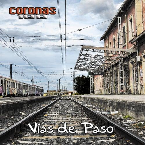 Vías de Paso by Coronas 100