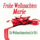 Frohe Weihnachten Marie - Ein Weihnachtsgeschenk für Dich de Various Artists