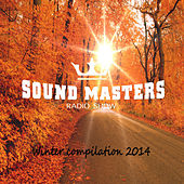 Sound Masters Radio Show Winter Compilation 2014 by Various Artists