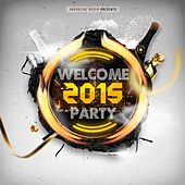 Welcome 2015 Party by Various Artists