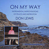 On My Way (Remastered and Reprinted 2014) by Don Lewis