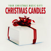 Christmas Candles - Your Christmas Music Gift! by Various Artists