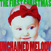 Unchained Melody - The First Christmas! by Various Artists