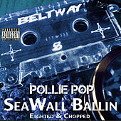 Seawall Ballin' by Pollie Pop