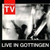 Live in Gottingen by Psychic TV