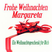 Frohe Weihnachten Margareta - Ein Weihnachtsgeschenk für Dich de Various Artists