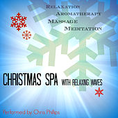 Christmas Spa with Relaxing Waves de Chris Phillips