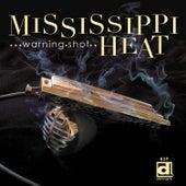 Warning Shot by Mississippi Heat