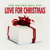 Love for Christmas - Your Christmas Music Gift! de Various Artists