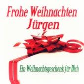 Frohe Weihnachten Jürgen - Ein Weihnachtsgeschenk für Dich de Various Artists