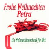Frohe Weihnachten Petra - Ein Weihnachtsgeschenk für Dich de Various Artists