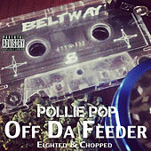 Off da Feeder by Pollie Pop