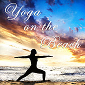 Yoga on the Beach: Relaxing Songs and Nature Sounds for a 30 Minute Yoga Session on the Beach de Massage Tribe