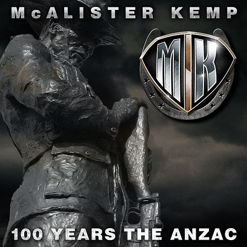 100 Years the Anzac by McAlister