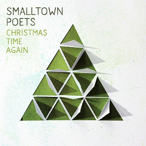 Christmas Time Again by Smalltown Poets