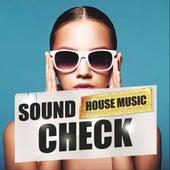 Sound Check - House Music de Various Artists