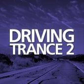 Driving Trance, Vol. 2 von Various Artists