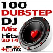 100 Dubstep DJ Mix Hits 2014 + One Hour DJ Mix de Various Artists