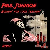 Burnin For Your Yearnin by Paul Johnson