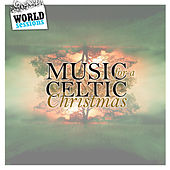 Music for a Celtic Christmas: Best Traditional & Popular Songs for Listening in Winter, Cristmas Time, New Year's Eve with the Family by Various Artists
