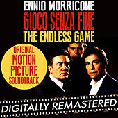 Gioco Senza Fine - The Endless Game (Original Motion Picture Soundtrack) by Ennio Morricone