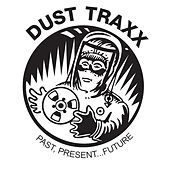 Dust Traxx Chicago - Past Present Future Vol. 1 by Various Artists