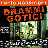 Drammi Gotici (Gothic Dramas) (Original Motion Picture Soundtrack) by Ennio Morricone